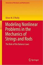 Modeling Nonlinear Problems in the Mechanics of Strings and Rods: The Role of the Balance Laws
