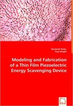 Modeling and Fabrication of a Thin Film Piezoelectric Energy Scavenging Device